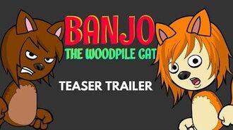 Banjo the Woodpile Cat - Teaser Trailer