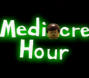 Mediocre Hour series