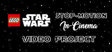 LEGO Star Wars Stop-Motion In-Cinema Video Project