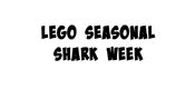 LEGO Seasonal Shark Week Gig