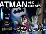 Batman and Friends: The Clock Tower Caper