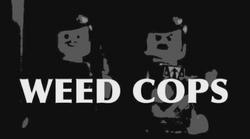 Weedcops