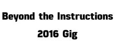 Beyond the Instructions 2016 Gig Contest