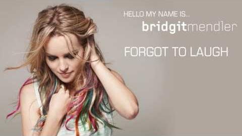 Bridgit Mendler - Forgot To Laugh Official Audio
