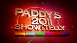 Paddy's 2011 Show Telly
