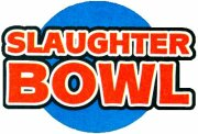 Slaughter Bowl