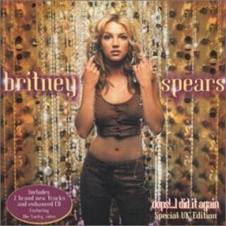 The Oops!... I Did It Again Special UK Edition