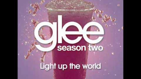 GLEE - Light Up The World - (ORIGINAL SONG HD Full Studio)