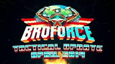 BROFORCE - Tactical Update April 2014