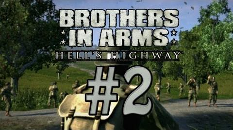 Brothers in Arms Hell's Highway - 2 MY GRANDPA SAW THEM