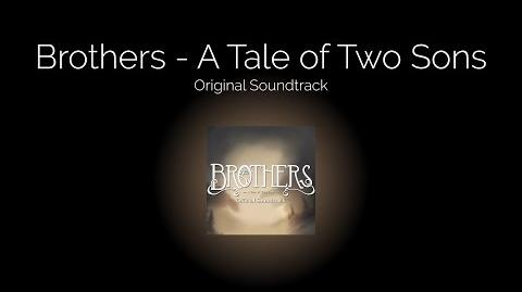 Brothers - A Tale of Two Sons Original Soundtrack -Complete OST-