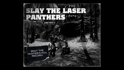 Slay the Laser Panthers