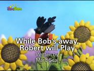 While'sBob'sAwayRobertWillPlayTitleCard