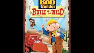 Bob The Builder Build To Be Wild