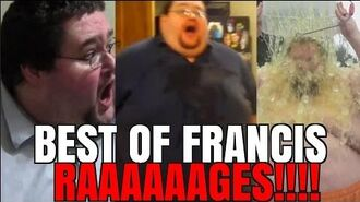 FRANCIS RAGE COMPILATION - BEST OF FRANCIS RAGES!
