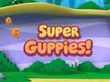 Super Guppies!