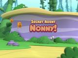 Secret Agent Nonny!