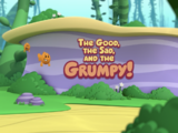 The Good, the Sad, and the Grumpy!