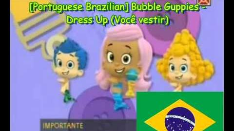 Portuguese Brazilian Bubble Guppies - Dress Up (Você vestir)