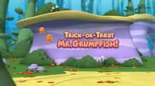 TrickOrTreatMr.Grumpfish!