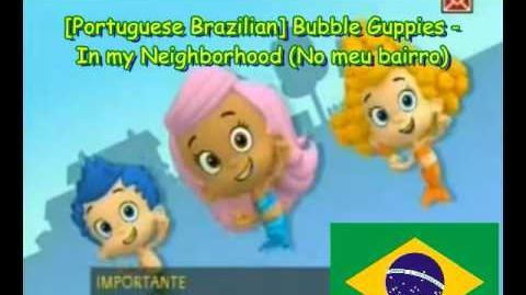 Portuguese Brazilian Bubble Guppies - In my Neighborhood (No meu bairro)