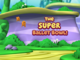 The Super Ballet Bowl!