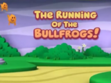 The Running of The Bullfrogs!