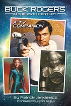 Buck Rogers in the 25th Century - A TV Companion