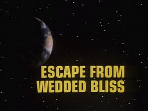 Escape from Wedded Bliss title card