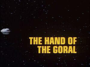 The Hand of Goral title card