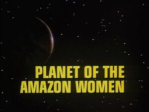 Planet of the Amazon Women title card