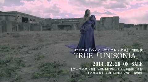 TRUE「UNISONIA」Music Clip short ver .