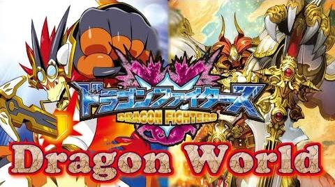 Dragon World got a Modest Amount of Support Buddyfight Card Discussion -- Dragon Fighters