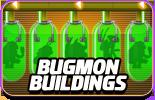 Bugmon buildings