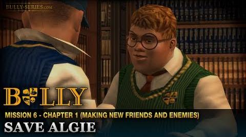 Save Algie - Mission 6 - Bully Scholarship Edition