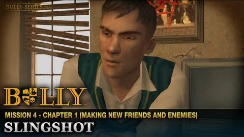 Slingshot - Mission 4 - Bully Scholarship Edition