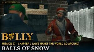 Balls of Snow - Mission 27 - Bully Scholarship Edition
