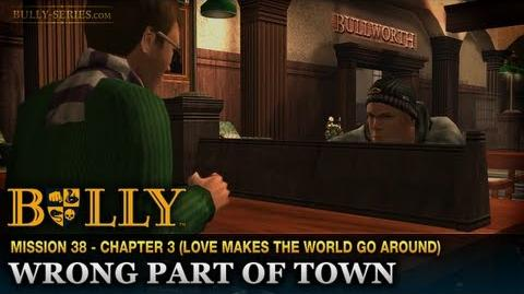 Wrong Part of Town - Mission 38 - Bully Scholarship Edition