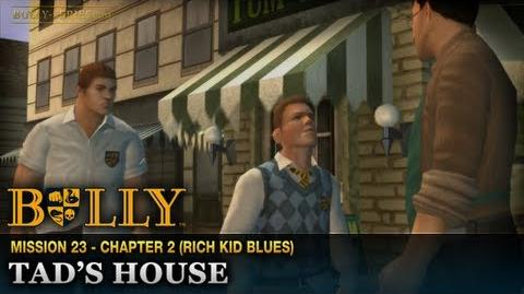 Tad's House - Mission 23 - Bully Scholarship Edition