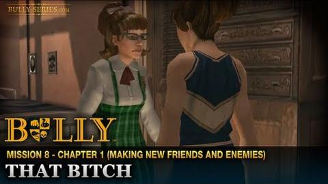 That Bitch - Mission 8 - Bully Scholarship Edition