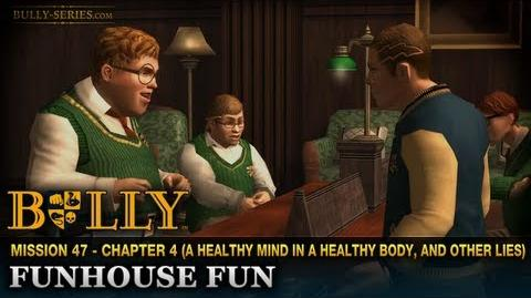 Funhouse Fun - Mission 47 - Bully Scholarship Edition