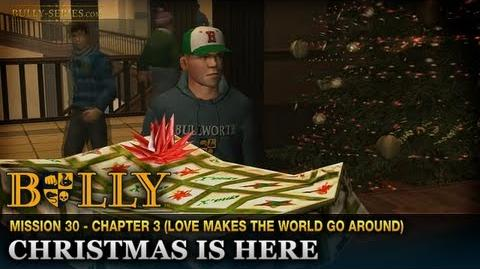 Christmas is Here - Mission 30 - Bully Scholarship Edition