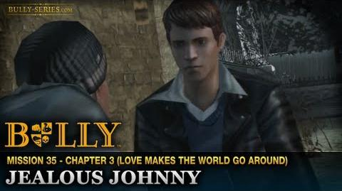Jealous Johnny - Mission 35 - Bully Scholarship Edition