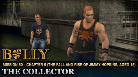 The Collector - Mission 60 - Bully Scholarship Edition
