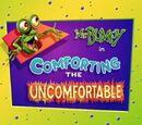 Comforting the Uncomfortable