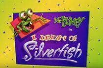I dream of silverfish title card