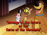 Revenge of the Return of the Curse of the Weredude