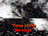 Curse of the Weredude