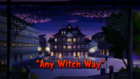 Any Witch Way Titlecard