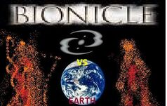 BIONICLE Vs. Planet Earth